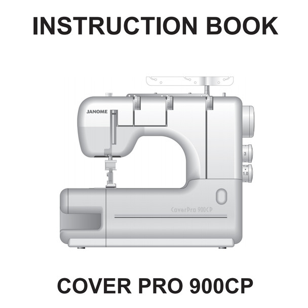 Janome CoverPro 900CPX Coverstitch Machine Included Instruction Manual