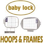 Baby Lock Hoops & Frames