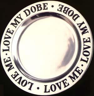 "Doberman Plate - ""Love Me Love My Dobe"" Pewter Plate"