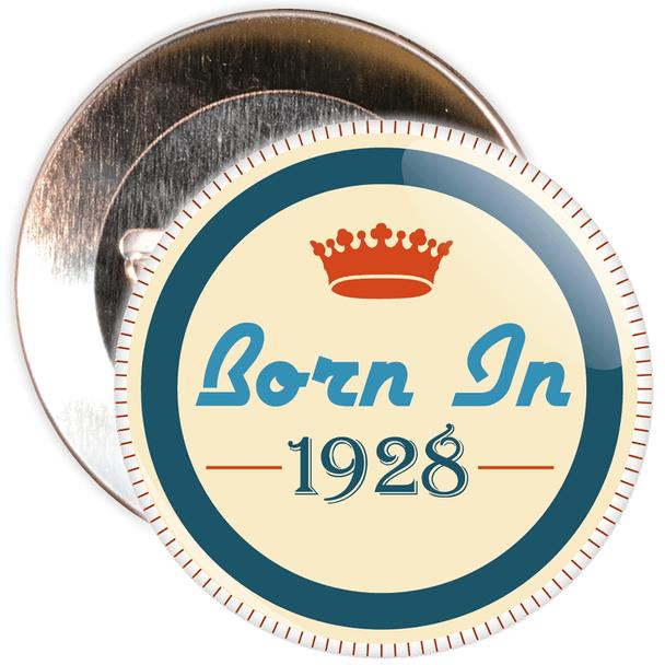 Born in 1928 Birthday Badge