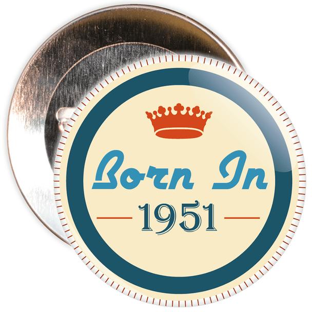 Born in 1951 Birthday Badge