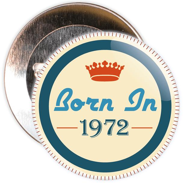 Born in 1972 Birthday Badge