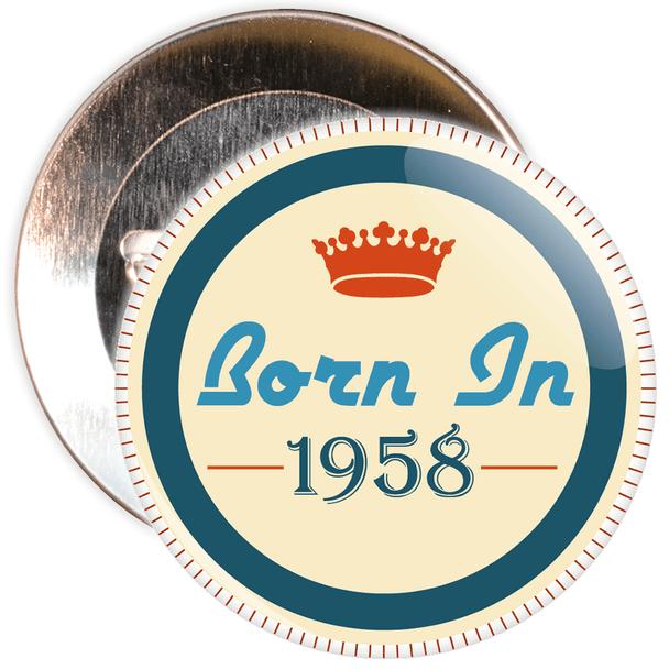 Born in 1958 Birthday Badge