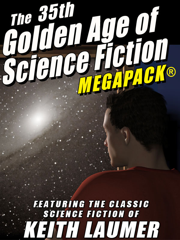 The 35th Golden Age of Science Fiction MEGAPACK®: Keith Laumer   (epub/Mobi/pdf)
