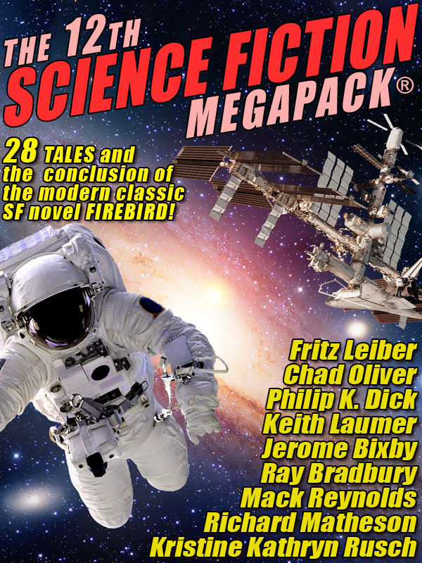 The 12th Science Fiction MEGAPACK®: 28 Modern and Classic Science Fiction Stories (Epub/Kindle/pdf)