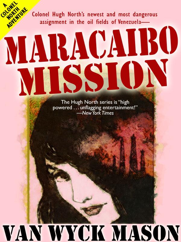 Hugh North 24: Maracaibo Mission, by Van Wyck Mason (epub/Kindle/pdf)