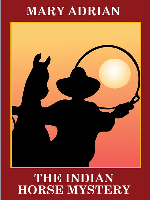 The Indian Horse Mystery, by Mary Adrian  (epub/Kindle/pdf)