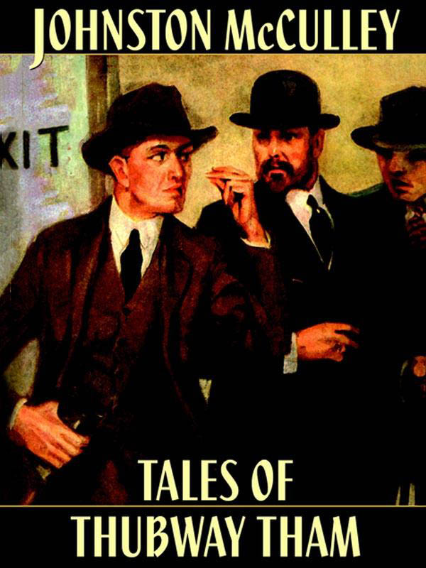 Tales of Thubway Tham, by Johnston McCulley   (epub/Kindle/pdf)