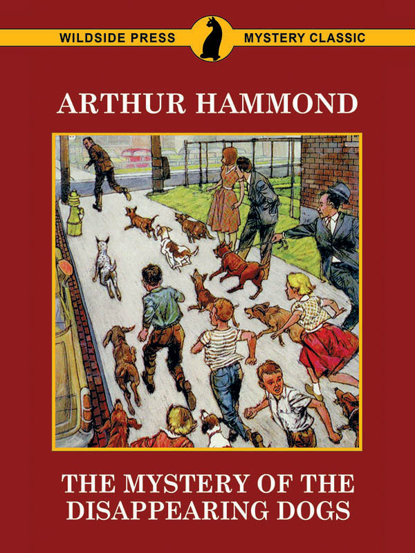 The Mystery of the Disappearing Dogs, by Arthur Hammond (epub/Kindle/pdf)