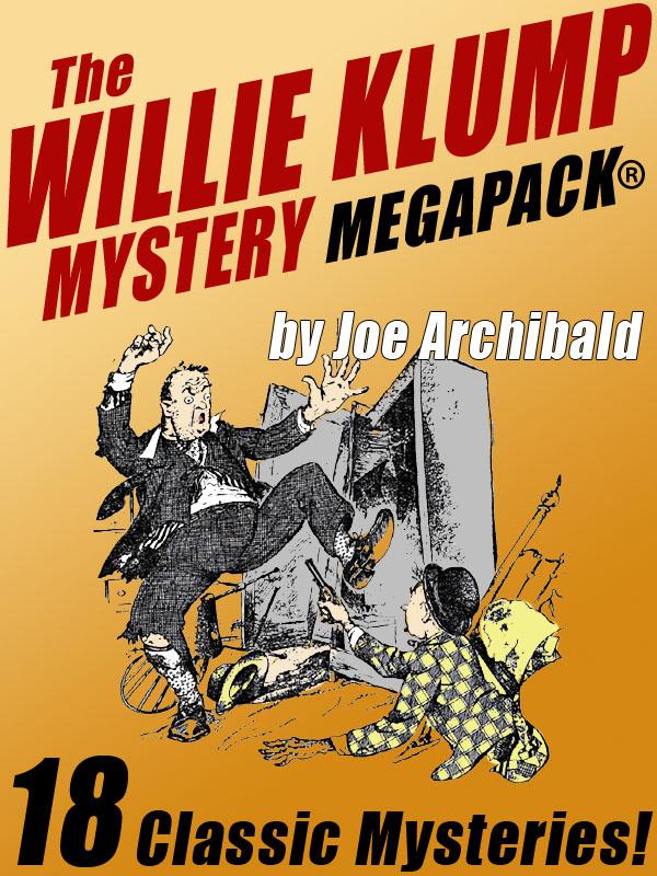 The Willie Klump Mystery MEGAPACK®, by Joe Archibald (epub/Kindle/pdf)