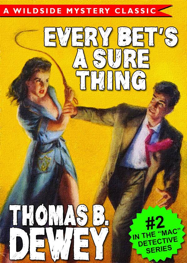 Every Bet's a Sure Thing (Mac Detective Series #2), by Thomas B. Dewey (epub/Kindle/pdf)