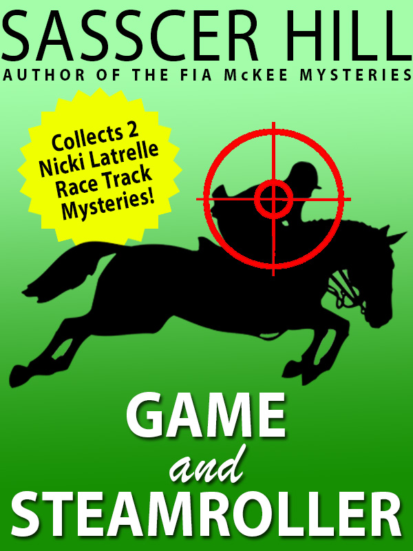 """""""Game"""" and """"Steamroller"""": Two Nicki Latrelle Mysteries, by Sasscer Hill (epub/Kindle/pdf)"""