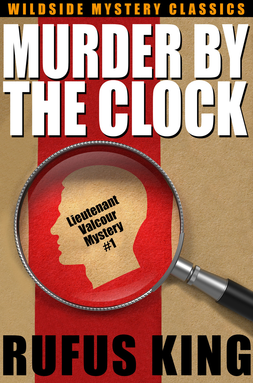 Murder by the Clock: A Lt. Valcour Mystery, by Rufus King (epub/Kindle/pdf)