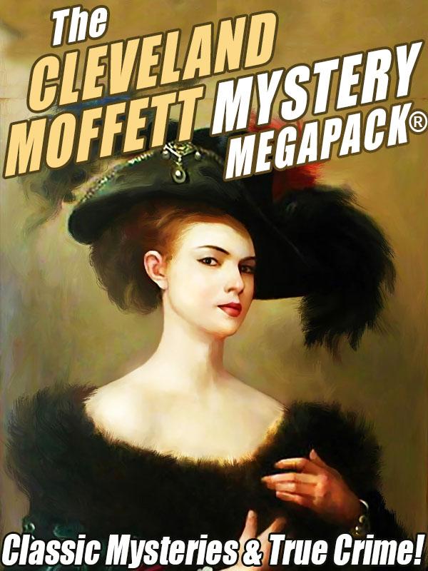 The Cleveland Moffett Mystery MEGAPACK®, by Cleveland Moffett (epub/Kindle/pdf)