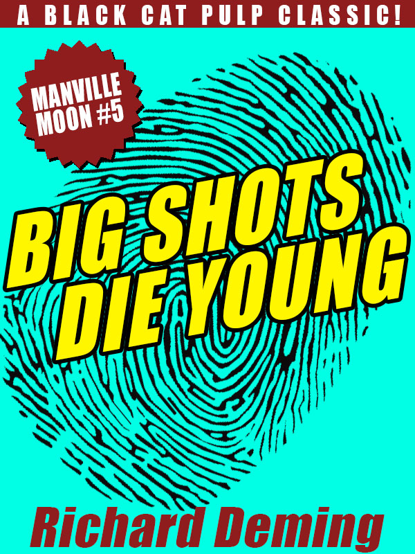 Big Shots Die Young: Manville Moon #5, by Richard Deming (epub/Kindle/pdf)
