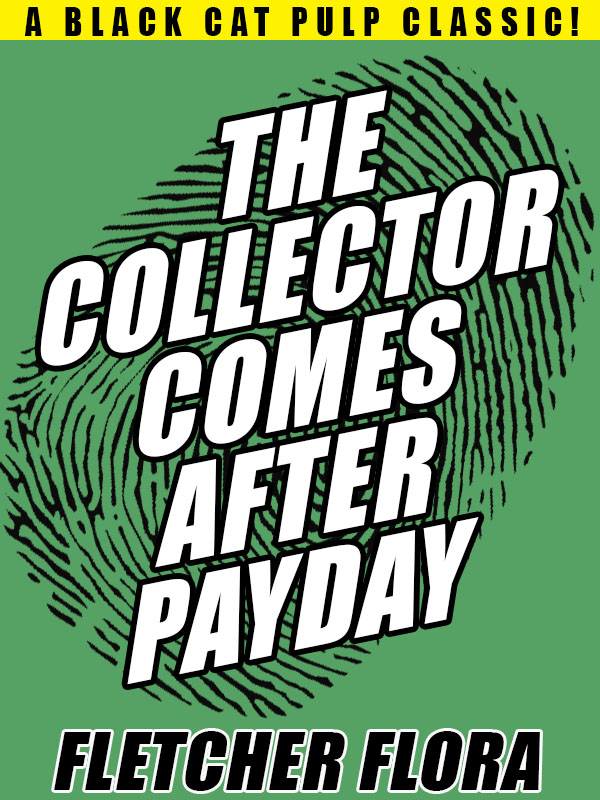 The Collector Comes After Payday, by Fletcher Flora (epub/Kindle/pdf)