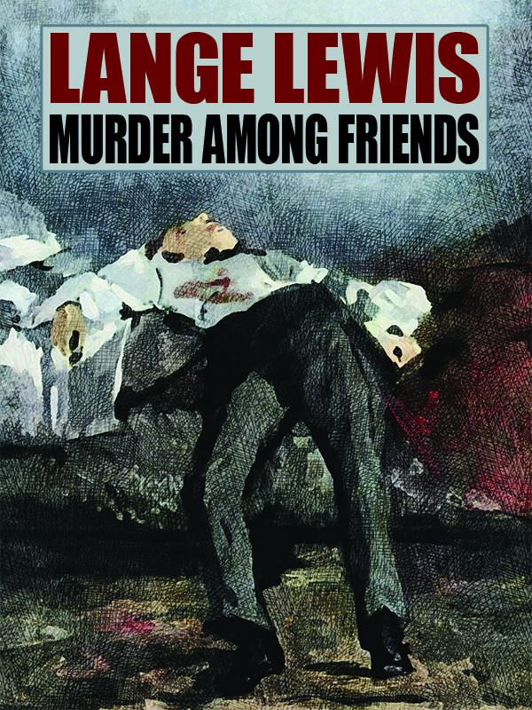 Murder Among Friends, by Lange Lewis (epub/Kindle/pdf)