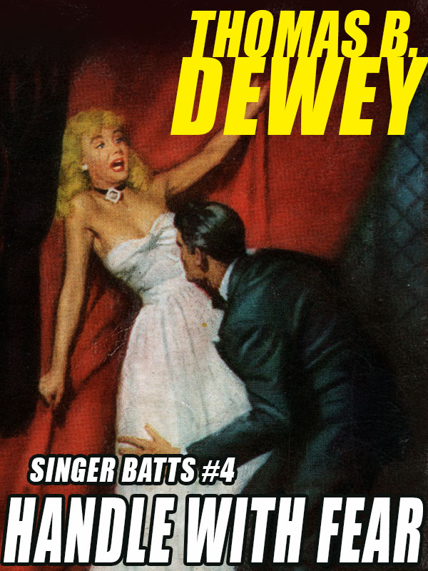 Handle with Fear: Singer Batts #4, by Thomas B. Dewey (epub/Kindle/pdf)