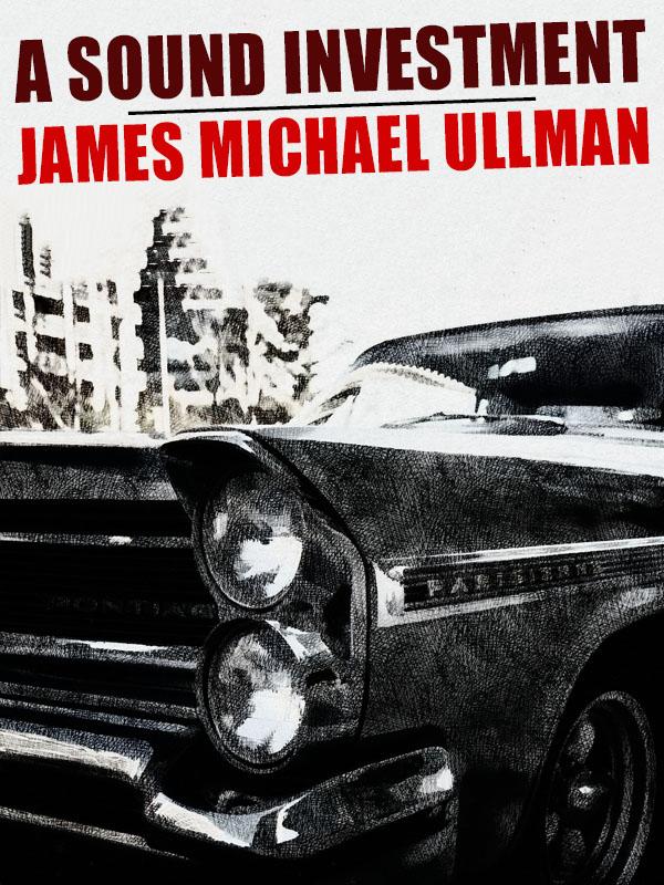 A Sound Investment, by James Michael Ullman (epub/Kindle/pdf)
