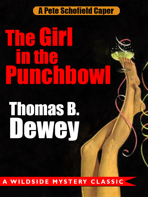 The Girl in the Punchbowl: A Pete Schofield Caper, by Thomas B. Dewey (epub/Kindle/pdf)