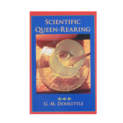 Scientific Queen Rearing - Doolittle Reprint