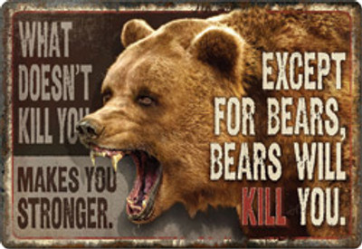 "Rivers Edge ""Bear Will Kill You"" Tin Sign"