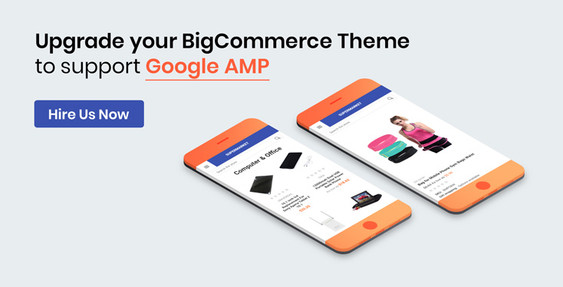 Upgrade your BigCommerce Theme to support Google AMP