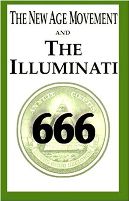 The New Age Movement and The Illuminati 666 by William J. Sutton