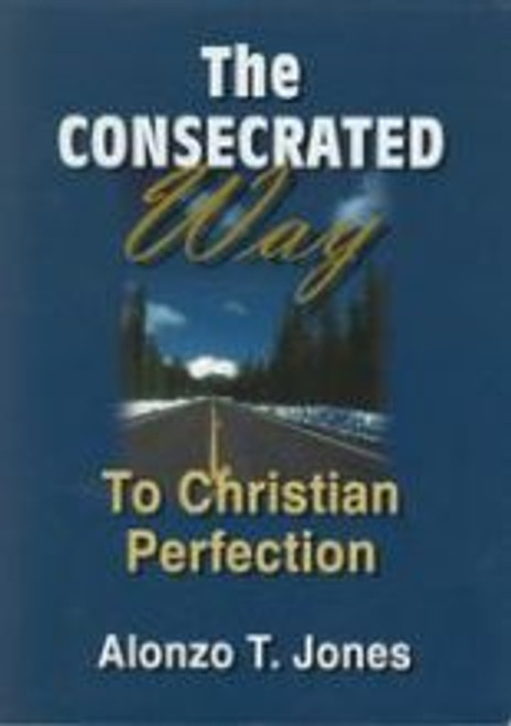 Consecrated Way, The/A.T.Jones