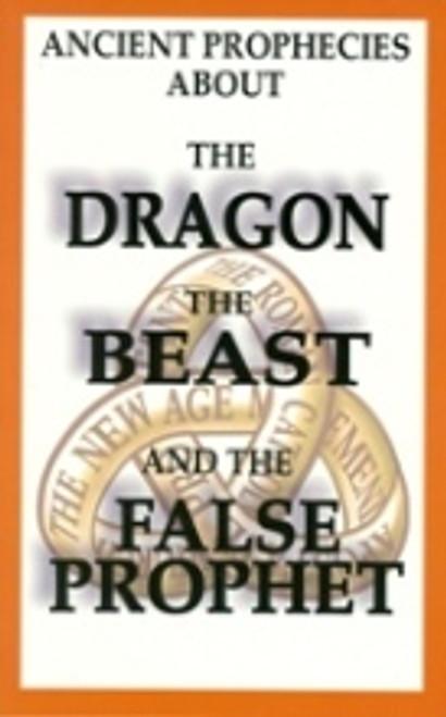 Dragon, Beast & the False Prophet (Ancient Prophecies About)