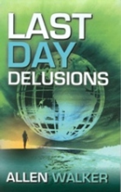 Last Day Delusions
