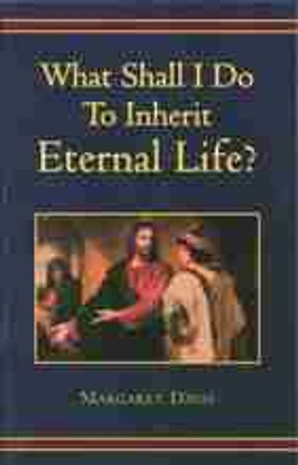 What Shall I Do To Inherit Eternal Life?