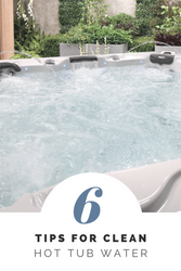 Tips for Keeping Hot Tub Water Clean