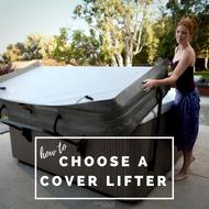 Choosing a Hot Tub Cover Lifter