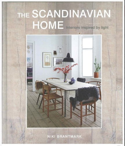 Scandinavian Home: Interiors Inspired by Light  by Niki Brantmark