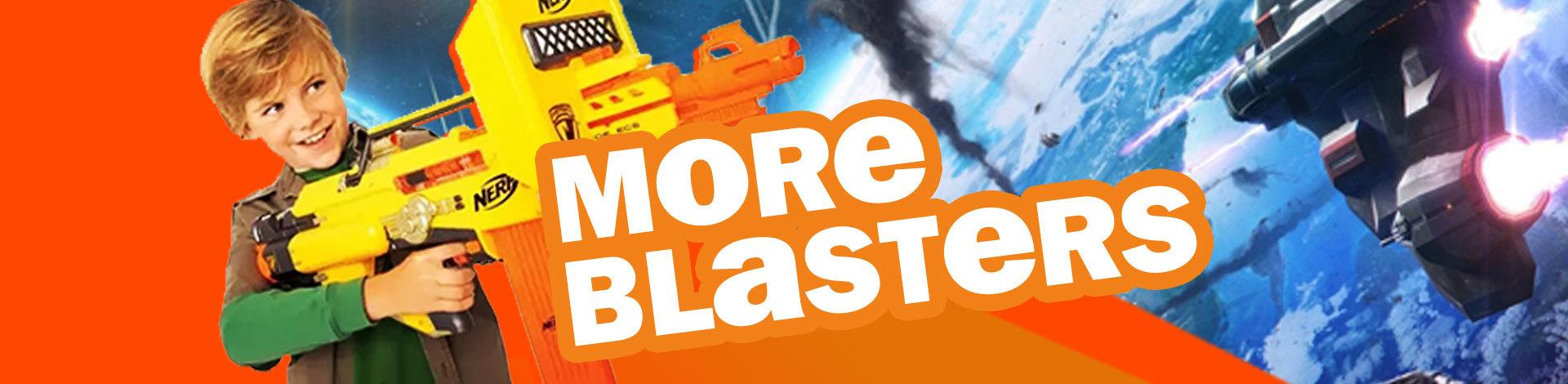 More Blasters