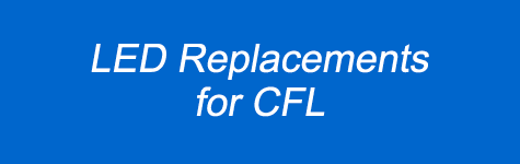 LED CFL Replacements