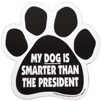My Dog is Smarter than the President Paw Magnet