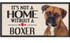 Its Not A Home Without A BOXER Wood Sign
