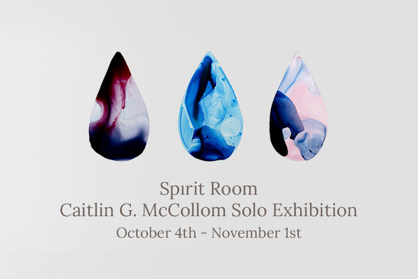 """Spirit Room"" Caitlin G. McCollom Exhibition"