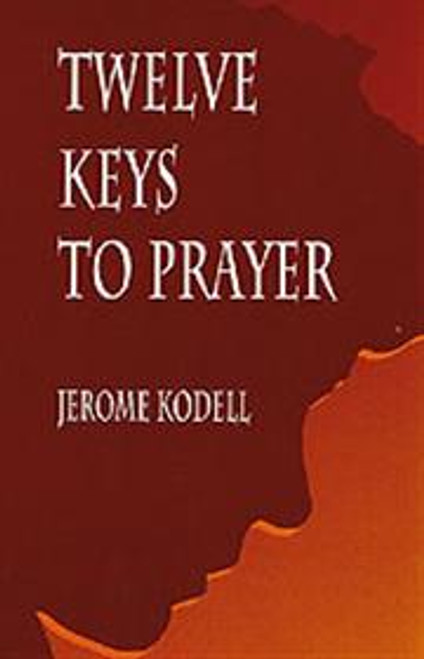 Twelve Keys to Prayer