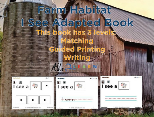 I SEE Farm Animals Habitat Adapted Books:  3 Levels: Matching, Guided Printing, Printing: 84 Pages