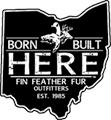 Born Built Here Fin Feather Fur Outfitters EST. 1985