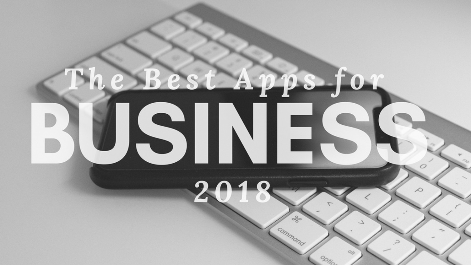 ​The Best Apps for Business in 2018