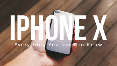 iPhone X: Everything You Need to Know