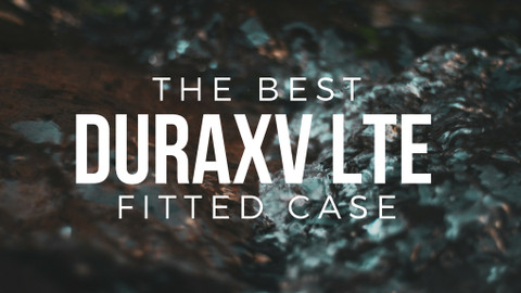 The Best DuraXV LTE Fitted Case