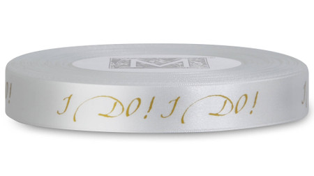 """Double Faced Satin Ribbon Sayings - Gold ink """"I Do!"""" on Alabaster"""