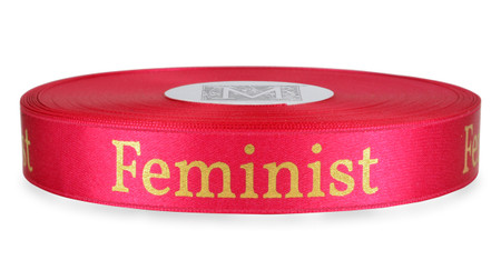 """Gold """"Feminist"""" on Bougainvillea Ribbon - Double Faced Satin Sayings"""