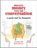 A one-of-a-kind resource, this book offers practical information and tips for professionals working with clients with money issues. It can be used as a valuable resource and reference and is used independently of Money Habitudes cards.
