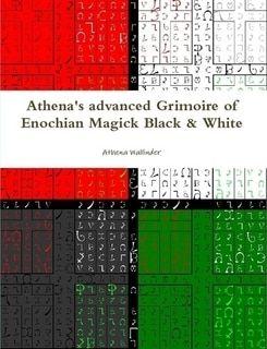 Athena's grimoire of Enochian magick